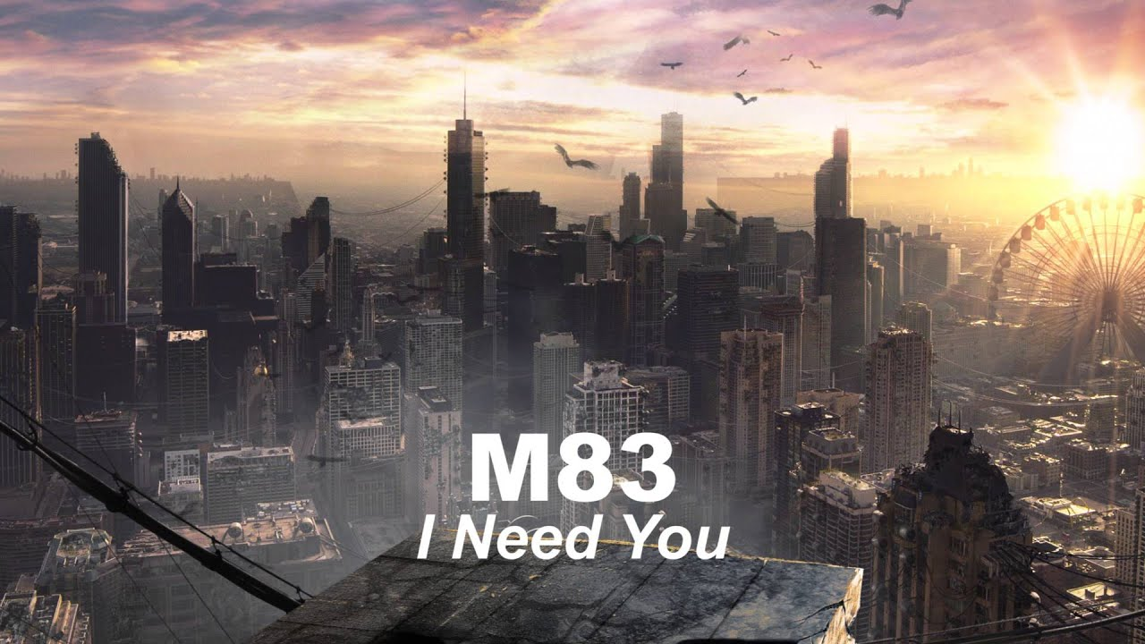 m83-i-need-you-extended-diego-rodriguez