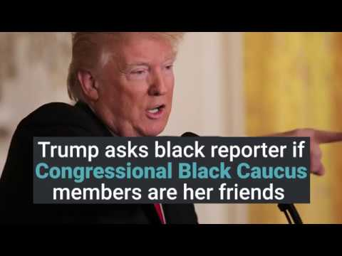 Trump asks black reporter to set up meeting with Congressional Black Caucus