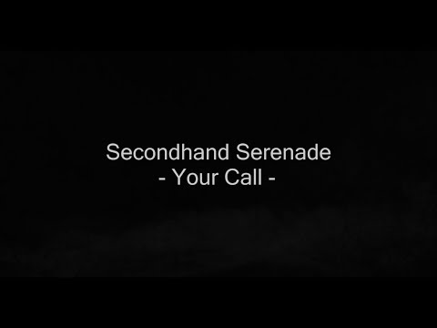 Your Call - Secondhand Serenade Lyrics