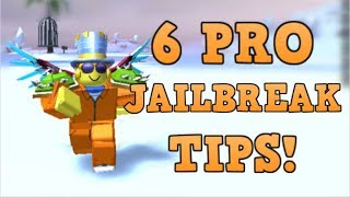 6 Jailbreak TIPS PROS Use!/6 Things Pros do in Roblox Jailbreak/Roblox Jailbreak Tips and Tricks