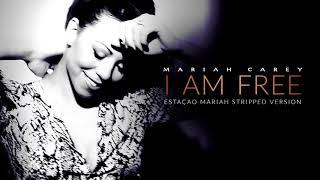 Mariah Carey - I Am Free (Stripped Version)