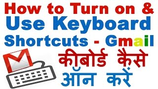 How to Turn ON and Use Gmail Keyboard Shortcuts Easily - Google Mail Tech Support