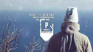 Kygo - Carry On - ft. Rita Ora ( Instrumental )