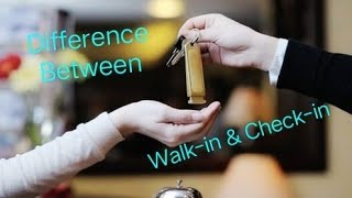 Difference Between Walk-in and Check-in