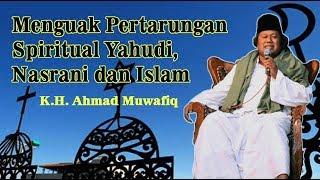 [Part 2] Gus Muwafiq, Menguak Pertarungan Spiritual Yahudi, Nasrani dan Islam