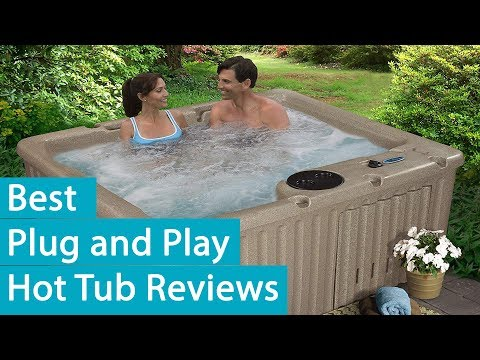Best Plug and Play Hot Tub Reviews 2019