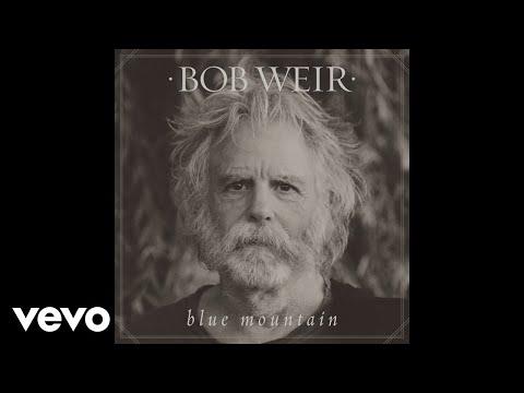 Bob Weir - Blue Mountain (Audio)
