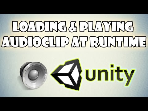 Loading and Playing AudioClip at Runtime in Unity 3D