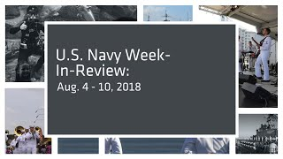U.S. Navy Week-In-Review: Aug. 4-10, 2018
