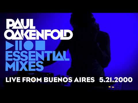 Paul Oakenfold - Essential Mix: Live from Buenos Aires May 21, 2000