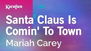 Karaoke Santa Claus Is Comin 39 To Town Mariah