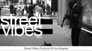 Street Vibes Podcast #2 by Adapter
