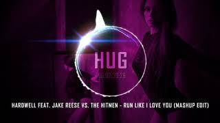 [Exclusive] Hardwell feat. Jake Reese vs. The Hitmen - Run Like I Love You (Mashup Edit)