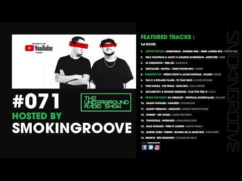 Smokingroove - The Underground Radio Show #071 [Deep/Tech House]
