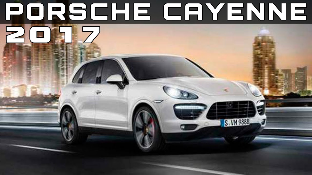 2017 Porsche Cayenne Review Rendered Price Specs Release Date