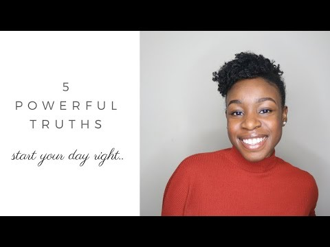 5 Powerful Truths To Start Your Day With!! | GODfidence & EMPOWERMENT!
