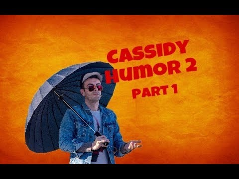 Cassidy - Humor 2 - Part 1