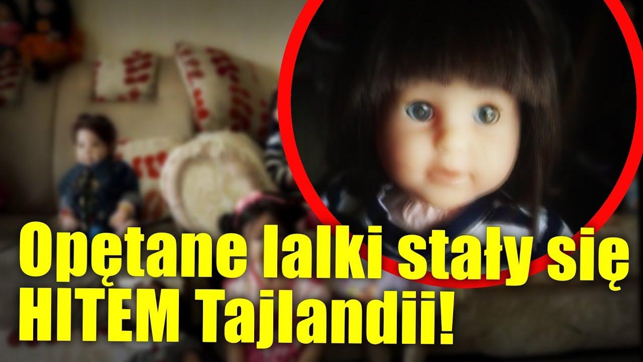 Obywatele Tajlandii masowo adoptują opętane lalki!