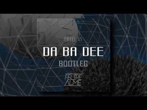 Eiffel 65 - Da Ba Dee (Felipe Alme Bootleg) (Free Download)