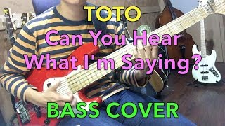 ToTo - Can You Hear What I'm Saying - Bass Cover (feat. Alleva Coppolo LM5 Deluxe)