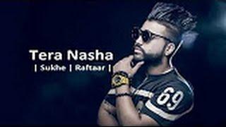 Download Hindi Video Songs - Tera Nasha   Sukhe Feat Raftaar   Latest Punjabi Song 2017   Speed Records
