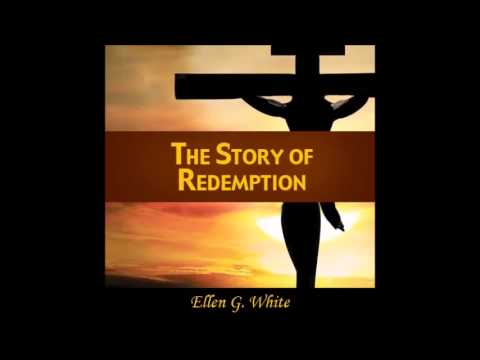 The Story of Redemption Chapter 5-The Plan of Salvation