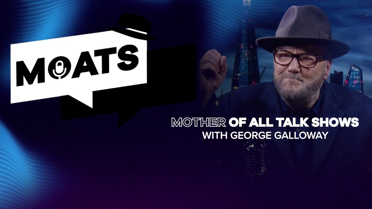 The Mother of All Talkshows with George Galloway - Episode 72