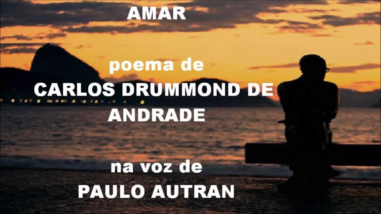 Poemas Para Cunhadas Amor E Poesias: Poema De CARLOS DRUMMOND DE ANDRADE Na Voz De PAULO