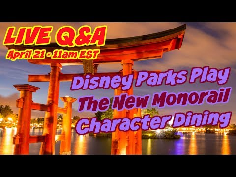 LIVE Q&A - Disney Parks Play App The New Monorail Character Dining - 동영상