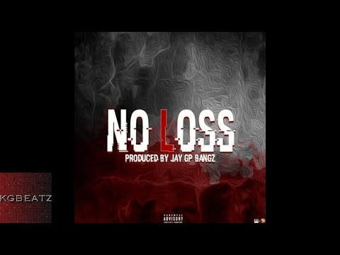 RG - No Loss [Prod. By Jay GP Bangz] [New 2016]