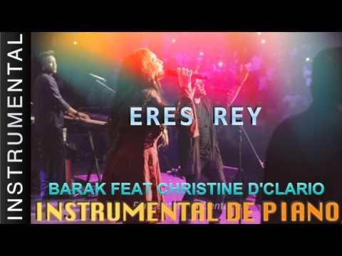 Música Instrumental Para Orar - Barak feat Christine D'Clario -  Eres Rey