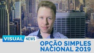 OPÇÃO PELO SIMPLES NACIONAL 2019 | Visual News