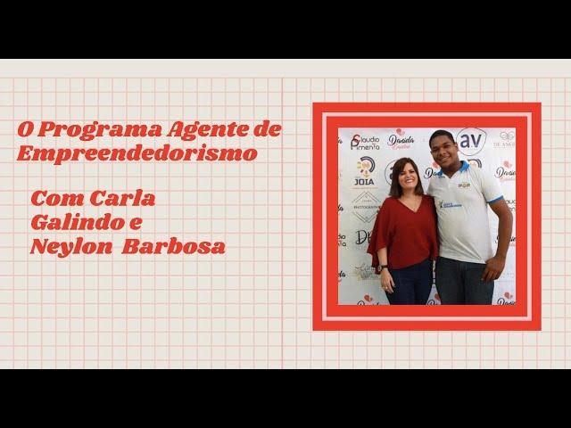 Ação Agente Empreendedorismo! Com Carla Galindo e Neylon Barbosa
