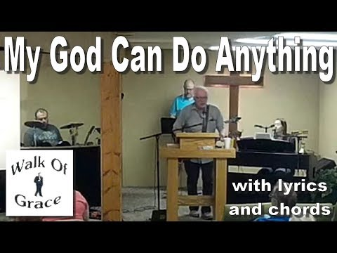 My God Can Do Anything -  with Lyrics and Chords