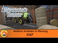 LS17 - Lossberg #147 | Weitere Arbeiten in Planung | Let's Play [HD]