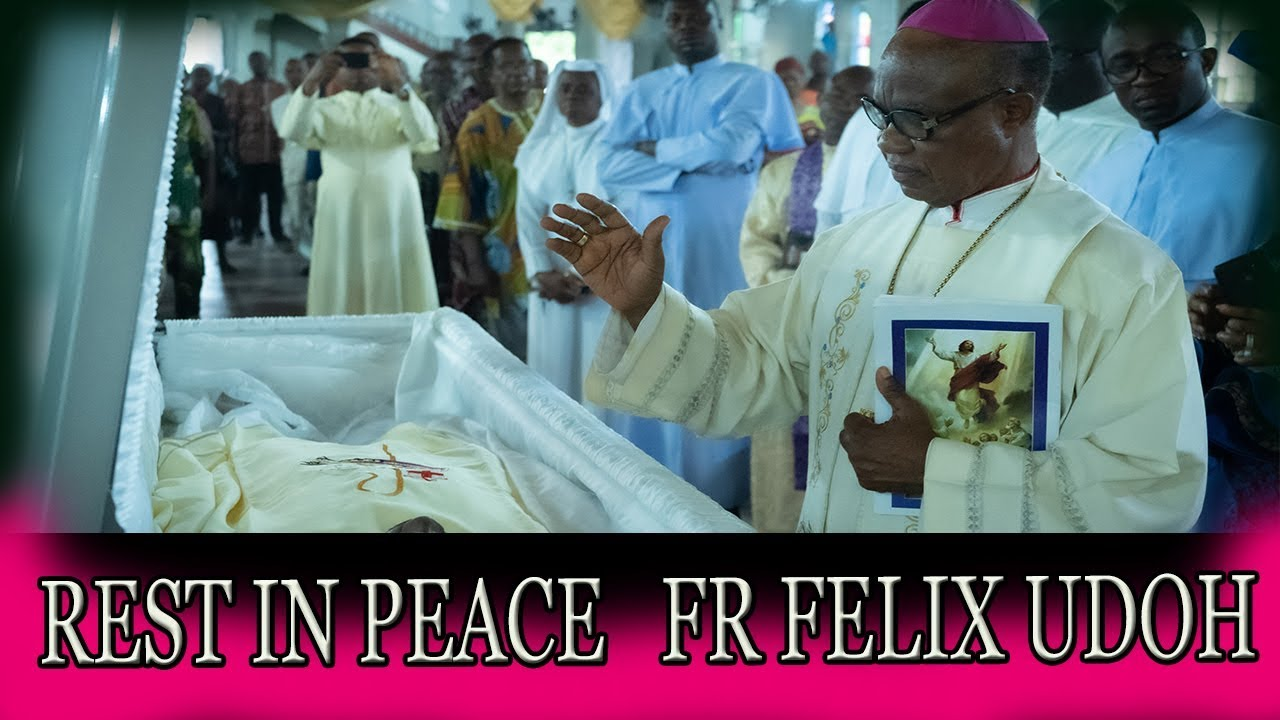 THE FUNERAL MASS OF REV FR FELIX UDOH   ONITSHA ARCHDIOCESE