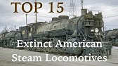 Top 15 Extinct American Steam Locomotives