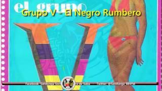 Grupo V - El Negro Rumbero / SANDUNGA!