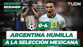 Argentina humilla al Tri | Resumen y Goles México 0 -  4 Argentina | Partido Amistoso | TUDN