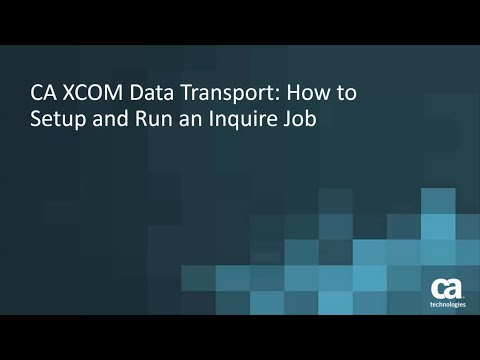 CA XCOM Data Transport: How to Setup and Run and Inquire Job
