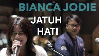 BIANCA JODIE JODIE - JATUH HATI (ORIGINAL SONG BY RAISA)