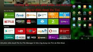 Cách cài đặt phần mềm không có trong kho ứng dụng của Tivi Sony chạy hệ điều hành Android.