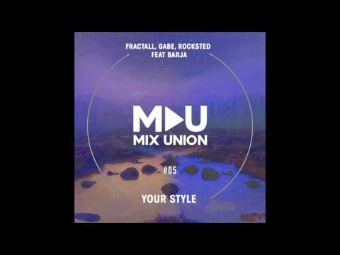 FractaLL, Gabe, Rocksted feat. Barja - Your Style
