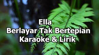 Ella - Berlayar Tak Bertepian Karaoke