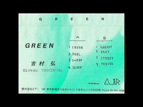 Hiroshi Yoshimura - Green (1986) [Full Album] {Japanese Version, No Field Recordings}