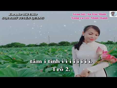 Karaoke chèo Nữ chờ: GỢI NHỚ TUYÊN QUANG-Soạn lời: AN HAI MINH- Hát cùng: Minh Hạnh