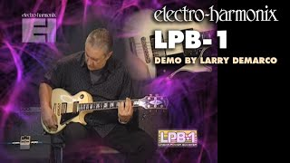 LPB-1 - Demo by Larry DeMarco - Linear Power Booster Preamp