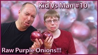 Kid vs Man ... Raw Onions Challenge! : Episode 10, Crude Brothers