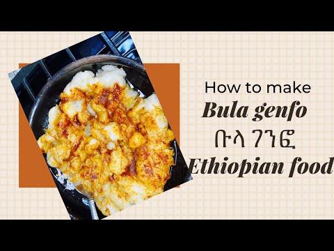 How to make bula genfo , የቡላ ገንፍ ኦሰራር . Ethiopian food