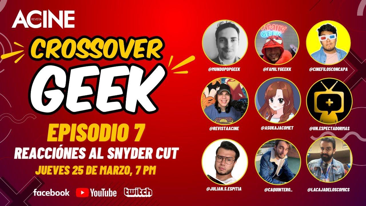 Reacciones al Snyder Cut |CrossoverGeek episodio 7